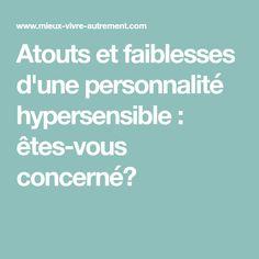 Atouts et faiblesses d'une personnalité hypersensible : êtes-vous concerné?