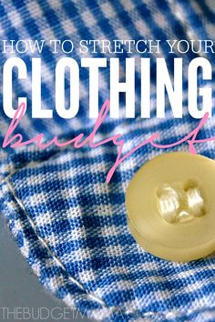 When you're on a tight budget, these tips will help you figure out how to stretch your clothing budget to save your family money!