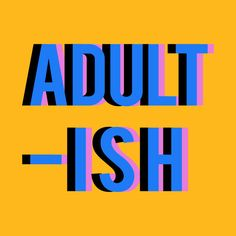 Check out this awesome 'ADULT-+ISH' design on @TeePublic!