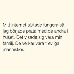 Se foton och filmklipp från SITUATIONER (@situationer) på Instagram Fact Quotes, Funny Quotes, Life Quotes, Swedish Quotes, The Ugly Truth, Different Quotes, Text Posts, Family Quotes, Funny Comics
