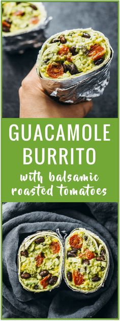 Guacamole burrito with balsamic roasted tomatoes and black beans - This vegan Mexican-inspired recipe features a savory guacamole burrito loaded with balsamic roasted tomatoes, black beans, and garlic.