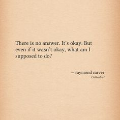literature quotes Raymond Carver, Literature Quotes, Insta Posts, Its Okay, Nonfiction, Quotations, Texts, Love Quotes, Poems