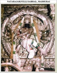 Nataraja.. The Rare Picture of Lord Shiva as the Cosmic Dancer with His right leg in Ananda Tandava, is rare and only one in Madurai Meenakshi temple Silver Hall