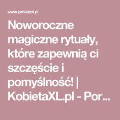 Noworoczne magiczne rytuały, które zapewnią ci szczęście i pomyślność! |  KobietaXL.pl - Portal dla Kobiet Myślących