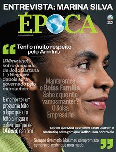 Edição 852 - Entrevista: Marina Silva http://epoca.globo.com/tempo/eleicoes/noticia/2014/09/bmarina-silvab-tenho-muito-respeito-pelo-arminio.html