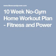 10 Week No-Gym Home Workout Plan - Fitness and Power