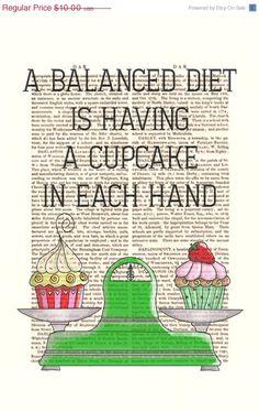 SPRING SALE A Balanced Diet Cupcake Print Original Illustration Giclee Print Digital Art Inspirational Quote humor wall art wall decor Wall. $7.50, via Etsy.