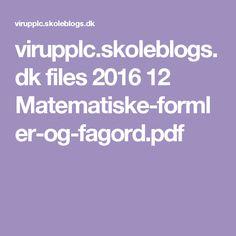 virupplc.skoleblogs.dk files 2016 12 Matematiske-formler-og-fagord.pdf