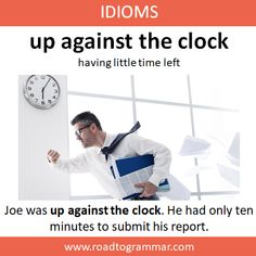Idioms: Up Against the Clock English Sentences, English Idioms, English Phrases, Learn English Words, English Speaking Skills, English Writing Skills, English Lessons, English Learning Spoken, English Conversation Learning