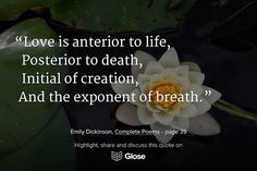 Emilie Dickinson, Complete Poems | Highlight, share and discuss this quote on Glose. Share Notes, Bien Dit, Good Readers, Any Book, Change My Life, Free Books, Highlight, Love Quotes, Poems