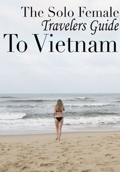 The Solo Female Travelers Guide To Vietnam - The Tourist Of Life  Vietnam is…