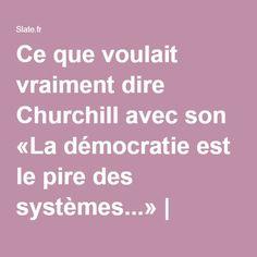 Ce que voulait vraiment dire Churchill avec son «La démocratie est le pire des systèmes...»   Slate.fr