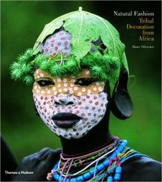 Natural Fashion: Tribal Decoration from Africa. Extraordinary photos of indigenous people who excel at body art.