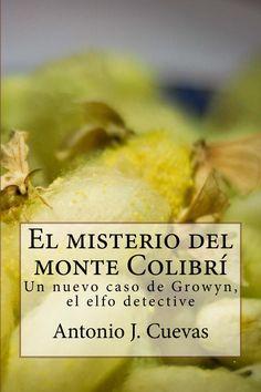El Misterio del monte Colibrí, un caso de Growyn, el elfo detective.