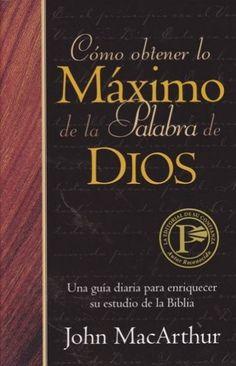COMO OBTENER LO MAXIMO DE LA PALABRA DE DIOS.