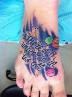 """My right foot, """"There's a universe in us all"""" which is a quote from Devin Townsend's """"Universe in a Ball."""" Done by Corey Cuc at Hot Rod Tattooing in Martins Ferry, OH."""