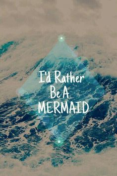 I'D rather be a mermaid mermaid kisses, fin fun mermaid, mermaid fairy Fin Fun Mermaid, Mermaid Fairy, Mermaid Kisses, The Little Mermaid, Mermaid Sign, Tattoo Mermaid, Mermaid Room, Mermaid Style, Real Mermaids
