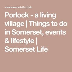 Porlock - a living village | Things to do in Somerset, events & lifestyle | Somerset Life