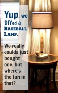 We DIYed a Baseball Lamp. Oh yes we did! - The Creek Line House