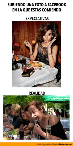 Cuando subes una foto a Facebook en la que estás comiendo. Expectativas y realidad.