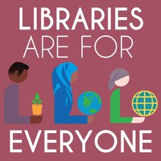 Libraries Are For Everyone sign with a rose background | hafuboti.com