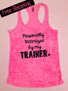 Personally Victimized by my Trainer. Workout by BlessonsApparel, $26.00 @Alygloves