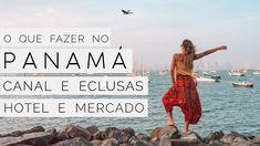 Dicas de Viagem Panamá: Canal do Panamá, Hotel e Supermercado