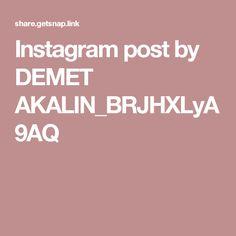 Instagram post by DEMET AKALIN_BRJHXLyA9AQ