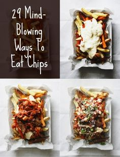 29 Mind-Blowing Ways You Can Eat Chips - some of these could definitely be adapted for Slimming World!