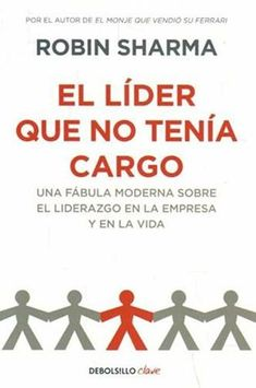 El Lider Que No Tenia Cargo by Robin S. Sharma   Goodreads Robin Sharma, I Love Reading, Reading Lists, Coaching, Got Books, Book Recommendations, Leadership, Literature, Passion
