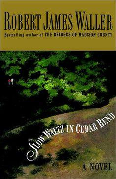 Slow Waltz in Cedar Bend by Robert James Waller