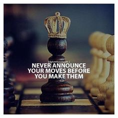 Never announce your moves before you make them life quotes quotes quote life success quotes motivational quotes quotes and sayings life goals quotes to live by Life Quotes Love, Attitude Quotes, Wisdom Quotes, Words Quotes, Great Quotes, Me Quotes, Motivational Quotes, Inspirational Quotes, Sayings
