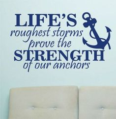 Vinyl Wall Lettering Lifes Rough Storms Strength of Anchors Nautical Quote Self-adhesive Vinyl Wall Lettering Overall size is 22 x 13 Lifes roughest storms prove the strength of our anchors. - photo at Online Sellers