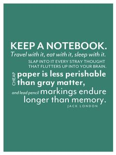 Keep a notebook for those surprise thoughts for your book