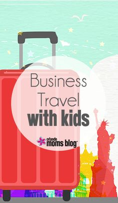 Business Travel With Kids
