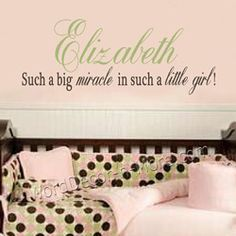 So true of my Elizabeth!  Such a Big Miracle, Personalized Girl Nursery Wall Quote | Removable Vinyl Wall Art for Nursery Decorating