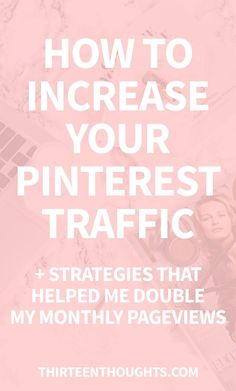 How to Increase Your Pinterest Traffic. One of my blog goals this year, is to finally hit the 200,000 monthly pageviews mark. It's mid-January and