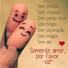Mais amor, por favor !!!