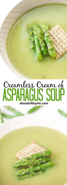 Creamless Cream of Asparagus Soup: Take advantage of in-season asparagus this spring and savour its flavour in a delicious and smooth, creamless cream of asparagus soup   aheadofthyme.com