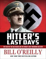 """Hitler's Last Days the teen adaptation of """"Killing Patton"""" by Bill O'Reilly."""