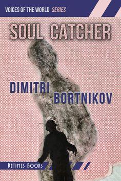 Soul Catcher by Dimitri Bortnikov English Translation, First Novel, The Voice, Writer, Novels, Magazine, French, Modern, Books