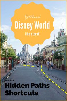 Hidden shortcuts to get you around Walt Disney World Parks like a local. #DisneyParks #DisneyMaps #DisneyWorldParkMaps