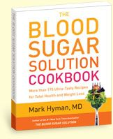 The Blood Sugar Solution Cookbook - 175 Ultra-Tasty Recipes For Total Health and Weight Loss by Mark Hyman, MD