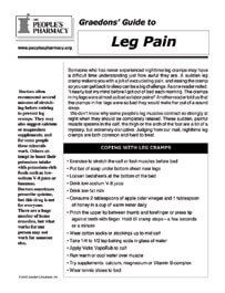 There are no approved medications for leg cramps. Ask your doctor for a drug to fight a cramp, and you might get a blank stare. That leaves home remedies.