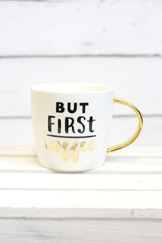 You know you have to have coffee.or at least we do around here to function! Ceramic mug with gold foil detailing. All sales final on drinkware. Cute Coffee Mugs, Coffee Love, Best Coffee, Coffee Drinks, Coffee Shop, Coffee Cups, Cute Cups, Christmas Crafts For Gifts, Coffee Is Life