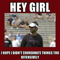 Kliff Kingsbury Hey Girl - Hey Girl I hope i didn't coordinate things too Offensively