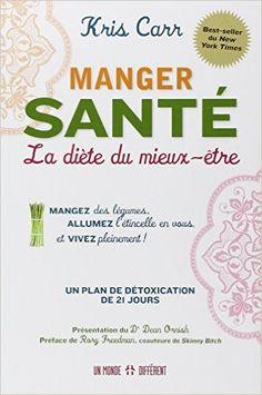 Amazon.fr - Manger santé - La diète du mieux-être - Kris Carr, Rory Freedman - Livres