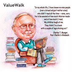 Charlie Munger, Charles Munger, Buffett, investing, valuation, history books, reading, research, value investing, Daily Journal Corporation, Berkshire Hathaway, BRK, Wesco Financial Corporation, conglomerate, valuewalk, famous Investor, businessman, philanthropist, Poor Charlie's Almanack, writing, concentrated vs diversified investing