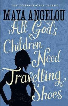 All God's Children Need Traveling Shoes, by Maya Angelou I Love Books, Great Books, New Books, Books To Read, Reading Lists, Book Lists, African American Authors, American Literature, Roman