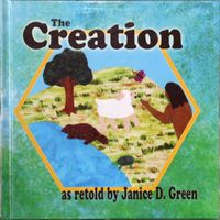 The Creation retold by Janice D. Green
